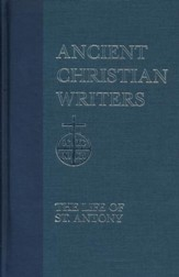The Life of St. Antony (Ancient Christian Writers)