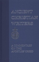 A Commentary on the Apostles' Creed  (Ancient Christian Writers)