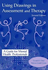 Using Drawing in Assessment and Therapy: A Guide for Mental Health Professionals, Revised