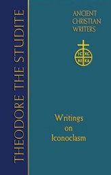 Theodore the Studite: Ancient Christian Writers Series