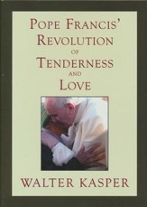 Pope Francis' Revolution of Tenderness and Love