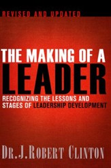 The Making of a Leader: Recognizing the Lessons and Stages of Leadership Development