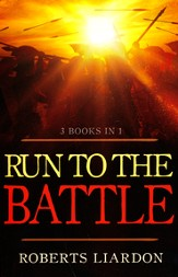 Run To The Battle (3 Books In 1) - The Move is On, A Call to Action, and Run to the Battle
