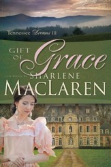 The Gift Of Grace, Tennessee Dreams Series #3