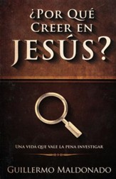 ¿Por Qué Creer en Jesús?  (Why Believe in Jesus?)