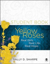 Yellow Roses, Workbook: Real Girls. Real Life. Real Hope.