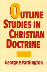 Outline Studies in Christian Doctrine  - Slightly Imperfect