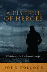 Fistful of Heroes: Christians at the Forefront of Change