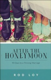 After the Honeymoon: 90 Days to a Thriving Marriage
