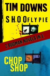 Shoofly Pie & Chop Shop: 2 Bugman Novels in 1 - eBook