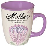 Mother, The Greatest Gift Ever Received Mug