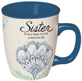 Sister, To Be A Sister Is To Be A Friend Mug