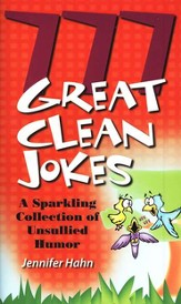 777 Great Clean Jokes-A Sparkling Collection of Unsullied Humor