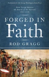 Forged in Faith: How Faith Shaped the Birth of the Nation 1607-1776 - eBook