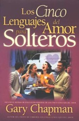Los Cinco Lenguajes del Amor para Solteros  (The Five Love Languages for Singles)
