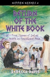 Return of the White Book: True Stories of God at Work in Southeast Asia