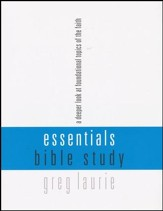 Essentials Bible Study: A Deeper Look at Foundational Topics of the Faith