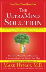 The UltraMind Solution: Fix Your Broken Brain by Healing Your Body First - eBook