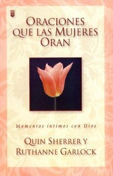 Oraciones Que Las Mujeres Oran  (Prayers Women Pray)
