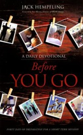 Before You Go: Forty Days of Preparation for a Short Term Mission, A Daily Devotional