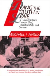 Doing the Truth in Love: Conversations about God- Relationships & Service