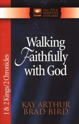Walking Faithfully with God (1 & 2 Kings and  2 Chronicles)