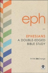 TH1NK LifeChange Ephesians: A Double-Edged Bible Study