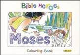 Bible Heroes: Moses Colouring Book