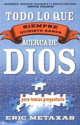 Todo lo que siempre quisiste saber acerca de Dios  (Everything You Always Wanted to Know About God)