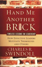 Hand Me Another Brick, How Effective Leaders Motivate  Themselves and Others