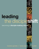 Leading the DiscipleShift: Becoming a Disciple-Making Church