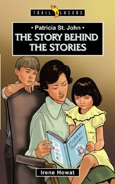 Patricia St. John: The Story Behind the Stories