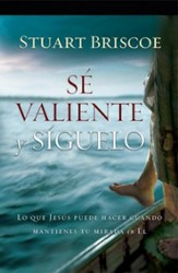 Se valiente y siguelo (Brave Enough to Follow)