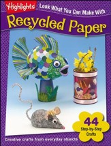 Highlighs Look What You Can Make With Recycled Paper