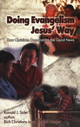 Doing Evangelism Jesus' Way: How Christians Demonstrate the Good News