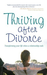 Thriving After Divorce: Transforming Your Life When a Relationship Ends - eBook