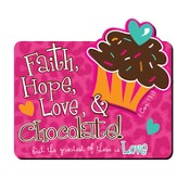 Faith, Hope, Love, Chocolate Magnet