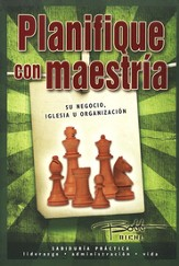 Planifique con Maestría: Su Negocio, Iglesia u Org.  (Masterplanning: Your Business, Church or Organization)