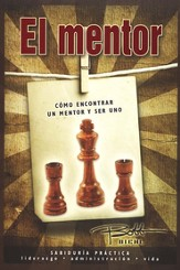 El Mentor: Cómo Encontrar un Mentor y Ser Uno  (Mentoring: How to Find a Mentor and How to Become One)