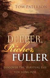 Deeper, Richer, Fuller: Discover the Spiritual Life You Long For - eBook