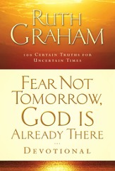 Fear Not Tomorrow, God Is Already There: Trusting Him in Uncertain Times - eBook