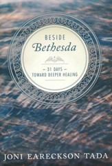 Beside Bethesda: 31 Days Toward Deeper Healing