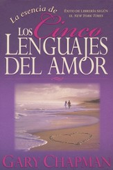 La Esencia de los Cinco Lenguajes del Amor  (The Heart of the Five Love Languages)