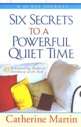 Six Secrets to a Powerful Quiet Time (slightly imperfect)