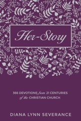 Her-story: Hearts for God: a daily walk with Christian women throughout history