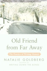 Old Friend from Far Away: The Practice of Writing Memoir - eBook