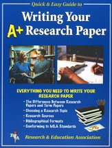 Writing Your A+ Research Paper - REA's Quick & Easy Guide