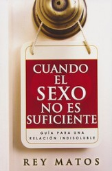 Cuando El Sexo No Es Suficiente  (When Sex Is Not Enough)