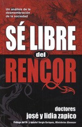 Sé Libre del Rencor  (Freedom From Resentment)