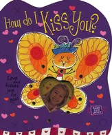 How Do I Kiss You? Parent Love Letters